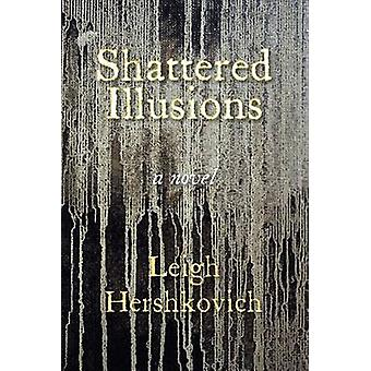 Shattered Illusions by Hershkovich & Leigh