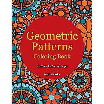 Geometric Patterns Coloring Book  Pattern Coloring Pages by Activibooks