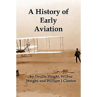 A History of Early Aviation by Wright & Wilbur