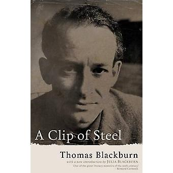A Clip of Steel A Picaresque Autobiography by Blackburn & Thomas