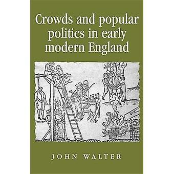 Multidões e política popular no início da Inglaterra moderna por Walter e John