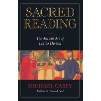 Sacred Reading The Ancient Art of Lectio Divina by Casey & Michael