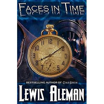 Faces in Time by Aleman & Lewis E.