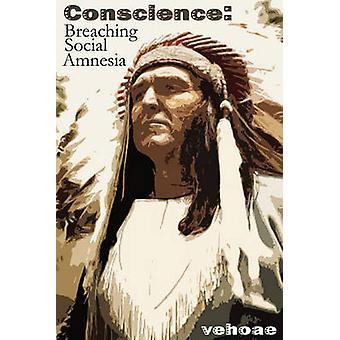 Conscience Breaching Social Amnesia by Vehoae