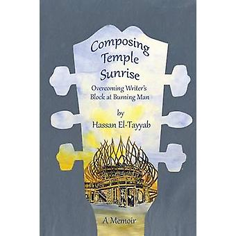 Composing Temple Sunrise by ElTayyab & Hassan