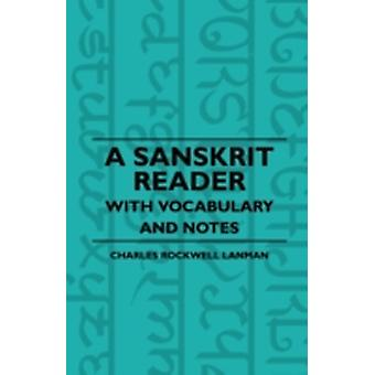 A Sanskrit Reader  With Vocabulary And Notes by Lanman & Charles Rockwell