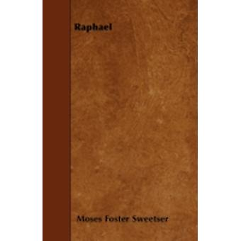 Raphael by Sweetser & Moses Foster