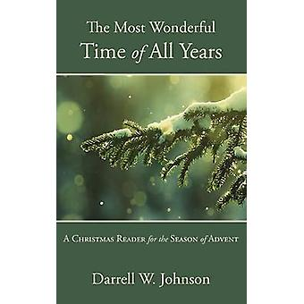 The Most Wonderful Time of All Years by Johnson & Darrell W.