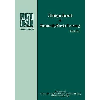 Michigan Journal of Community Service Learning Volume 23 Number 1  Fall 2016 by Howard & Jeffrey