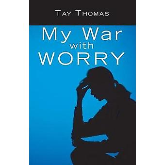 My War with Worry by Thomas & Tay
