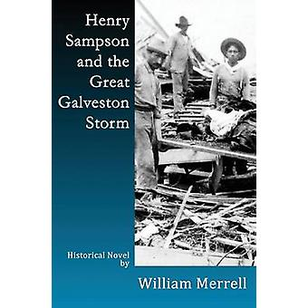 Henry Sampson and the Great Galveston Storm by Merrell & William