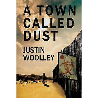 A Town Called Dust The Territory 1 by Woolley & Justin