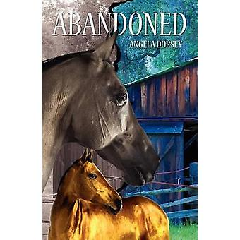 Abandoned by Dorsey & Angela