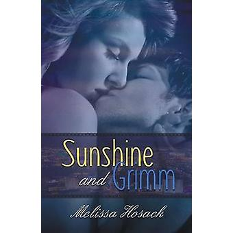 Sunshine and Grimm by Hosack & Melissa