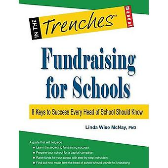 Fundraising for Schools 8 Keys to Success Every Head of School Should Know by McNay & Linda Wise