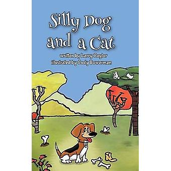 Silly Dog and a Cat by Caylor & Larry