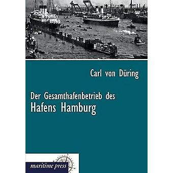 Der Gesamthafenbetrieb des Hafens Hamburg by Dring & Carl von