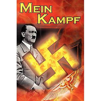 Mein Kampf Adolf Hitlers Autobiography and Political Manifesto Nazi Agenda Prior to World War II the Third Reich Aka My Strug by Hitler & Adolf
