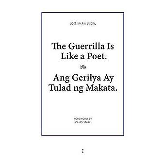 The Guerrilla Is Like a Poet by Sison & Jose Maria