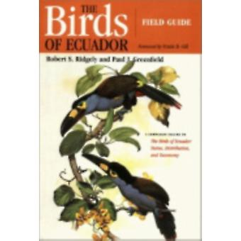 The Birds of Ecuador  Field Guide by Robert S Ridgely & Paul J Greenfield & Foreword by Frank Gill