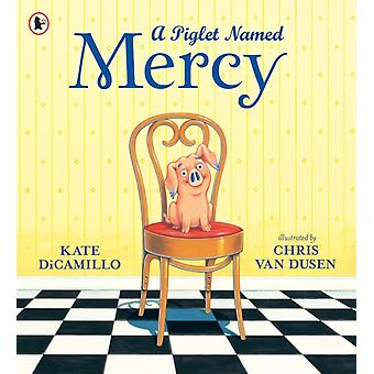 Piglet Named Mercy by Kate DiCamillo