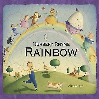 Nursery Rhyme Rainbow by Alison Jay