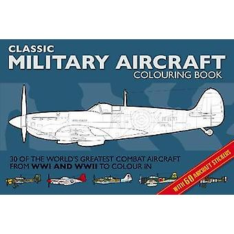 Classic Military Aircraft Colouring Book by Adam Wilde - Mihaly Koves