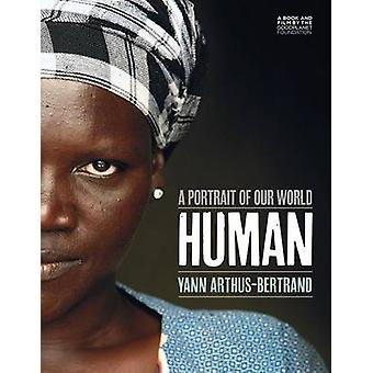 Human - A Portrait of Our World by Yann Arthus-Bertrand - 978141971937