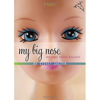 My Big Nose and Other Natural Disasters by Sydney Salter - 9780152066