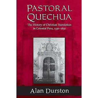Pastoral Quechua - Historien om kristen översättning i Colonial Pe