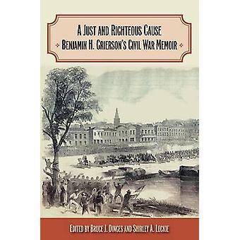 Uma causa justa e justa - Guerra Civil de Benjamin H. Grierson livro de memórias b