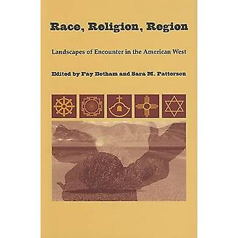 Race - Religion - Region - Landscapes of Encounter in the American Wes