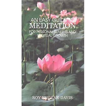 An Easy Guide to Meditation - For Personal Benefits and More Satisfyin