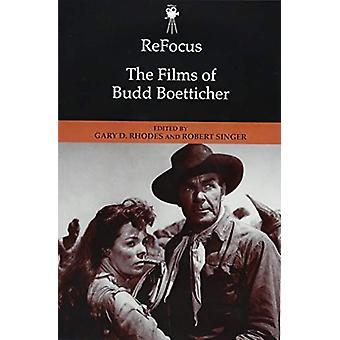 Refocus - Filmene av Budd Boetticher av Gary D Rhodes - 978147443753