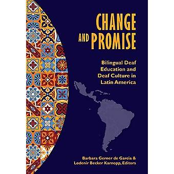 Change and Promise - Bilingual Deaf Education and Deaf Culture in Lati