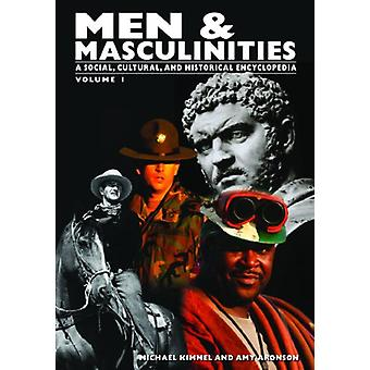 Men & Masculinities [2 volumes] - A Social - Cultural - and Histor