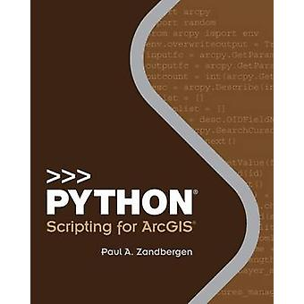 Python Scripting for ArcGIS by Paul A. Zandbergen - 9781589483712 Book