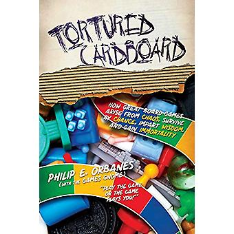 Tortured Cardboard - How Great Board Games Arise from Chaos - Survive