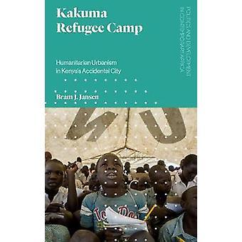 Kakuma Refugee Camp - Humanitarian Urbanism in Kenya's Accidental City