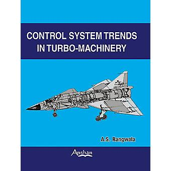 Control System Trends in Turbo-machinery by A. S. Rangwala - 97818482
