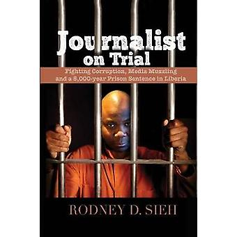 Journalist on Trial by Rodney D Sieh - 9781988058399 Book