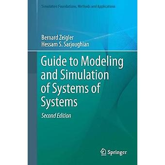 Guide to Modeling and Simulation of Systems of Systems by Bernard P.