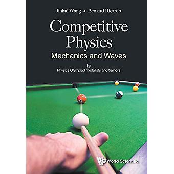 Competitive Physics - Mechanics And Waves by Jinhui Wang - 97898132351