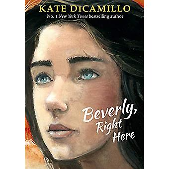 Beverly - Right Here by Kate DiCamillo - 9781406390704 Book