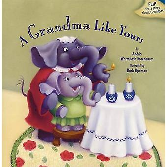 A Grandma Like Yours - A Grandpa Like Yours by Andria Warmflash Rosenb