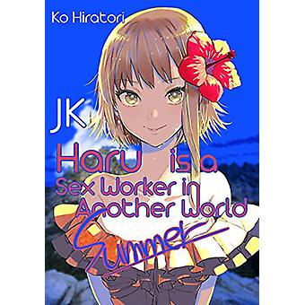 JK Haru is a Sex Worker in Another World - Summer by Ko Hiratori - 978