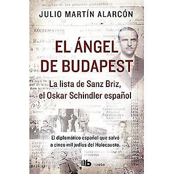 El ngel de Budapest: La Lista de Sanz Briz, El Oskar Schindler Espa ol / el ángel de Budapest