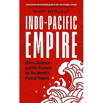 IndoPacific Empire by Rory Metcalf