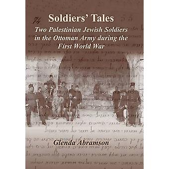 Soldiers' Tales - Two Palestinian Jewish Soldiers in the Ottoman Army