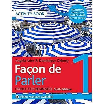 Facon de Parler 1 Français cours débutants-apos;s 6e édition - Livre d'activités